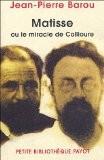Matisse ou le miracle de Collioure - Jean-Pierre Barou