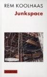 Junkspace. Repenser radicalement l'espace urbain - Rem Koolhaas
