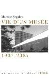 Vie d'un musée 1937-2005 - Martine Segalen