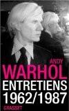 Entretiens 1962-1987 - Andy Warhol