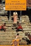 Le Kalaripayat : L'ancêtre de tous les arts martiaux d'Asie - Tiego Bindra