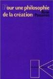 Pour une philosophie de la creation - René Passeron