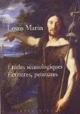 Etudes sémiologiques : Ecritures, peintures - Louis Marin