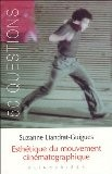 Esthétique du mouvement cinématographique - Suzanne Liandrat-Guigues