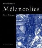 Mélancolies : Livre d'images - Maxime Préaud