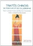 Traités chinois de peinture et de calligraphie : Tome 2, Les textes fondateurs (les Tang et les Cinq dynasties) - Yolaine Escande