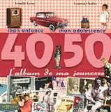 L'album de ma jeunesse 40-50 - Armelle Leroy