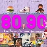 L'album de ma jeunesse 80-90 : Mon enfance; mon adolescence - Armelle Leroy