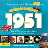 Génération 1951 : Le livre anniversaire de vos 60 ans - Laurent Chollet