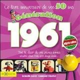 Génération 1961 : Le livre de vos 50 ans - Laurent Chollet