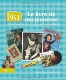 1953, le livre de ma jeunesse - Laurent CHOLLET