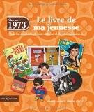 1973, LE LIVRE DE MA JEUNESSE - Laurent CHOLLET