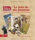 1933, le livre de ma jeunesse - Laurent CHOLLET