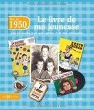 1950, le livre de ma jeunesse - Laurent CHOLLET