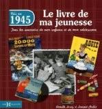 1945, Le Livre de ma jeunesse - Laurent CHOLLET