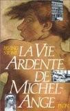 La Vie ardente de Michel-Ange - Irving Stone