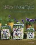 Idées mosaïque : Plus de 400 modèles à réaliser soi-même - Rosalind Wates