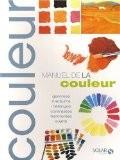 Manuel de la couleur - Olivier Meyer