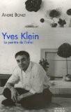 Yves Klein : Le peintre de l'infini - André Bonet