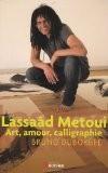 Lassaâd Metoui : Art, amour, calligraphie - Bruno Duborgel