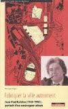 Fabriquer la ville autrement : Jean-Paul Baïetto (1940-1998) : portrait d'un aménageur urbain - Dominique Hayer