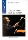 L'Art de jouer Bach au clavier - P. Badura-Skoda