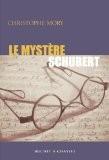 Le mystère Schubert - Christophe Mory