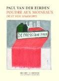 Poudre aux moineaux : Edition bilingue français-anglais - Paul Van der Eerden