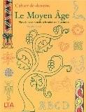 Cahiers de dessin : Le Moyen-Âge - Mathilde Riener