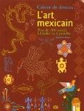 L'art mexicain : Cahier de dessins - Mathilde Riener