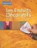 Les Enduits Décoratifs : Plâtre et chaux - Philippe Chastel