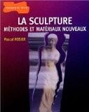 La sculpture méthode et materiaux nouveaux - Collectif