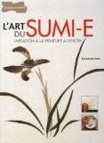 L'art du Sumi-e : Initiation à la peinture à l'encre - Ono Takumasa