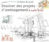 Dessiner des projets d'aménagement à main levée - Gilles Ronin
