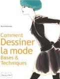Comment dessiner la mode : Bases & techniques - Naoki Watanabe