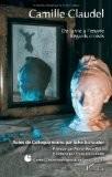 Camille Claudel : De la vie à l'oeuvre, regards croisés - Silke Schauder