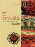 Frivolité, accessoires de mode - Bernadette Baldelli