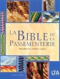 La Bible de la Passementerie : 200 Modèles de cordelettes et galons - Jacqui Carey