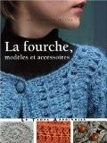 La fourche, modèles et accessoires - Bernadette Baldelli