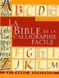 La bible de la calligraphie facile - Mary Noble