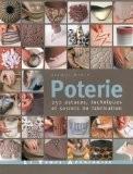 Poterie : 250 astuces, techniques et secrets de fabrication - Jacqui Atkin