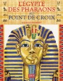 L'Egypte des pharaons au point de croix - Barbara Hammet