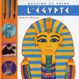 Dessine et peins l'Egypte - Isabelle Bochot