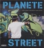 Planète Street : Culture urbaine des cinq continents - Roger Gastman