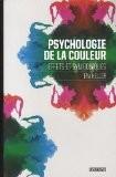 Psychologie de la couleur : Effets et symboliques - Eva Heller