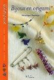 Bijoux en origami - Véronique Wardega