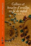 Colliers et boucles d'oreilles en fil de métal - Denise Hoerner