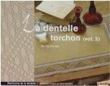 La dentelle torchon : Volume 2 - Martine Piveteau