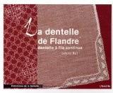 La dentelle de Flandre : Dentelle à fils continus - Catherine Mazé