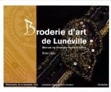 Broderie d'art de Lunéville : Manuel de broderie Haute Couture - Bruno Faure